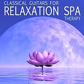 Classical Guitar for Relaxation Spa Therapy by Various Artists