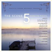 The Scene, Vol. 5: Gone to Pieces by Various Artists