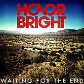 Waiting for the End by Honor Bright
