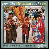 Music Of Peru: From The Mountains To The Sea by Various Artists