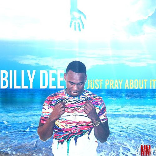 Just Pray About It! by Billy Dee