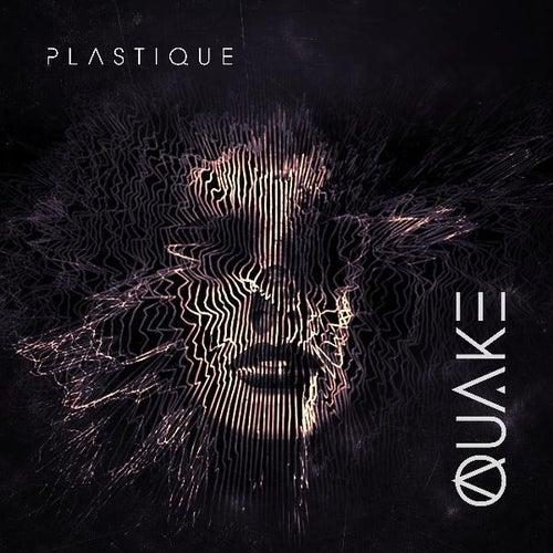 Quake by Plastique