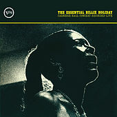 The Essential Billie Holiday: Carnegie Hall Concert Recorded Live by Billie Holiday