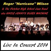 Live in Concert 2014 by Roger Hurricane Wilson