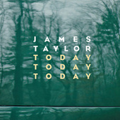 Today Today Today by James Taylor
