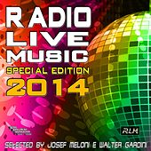 Radio Live Music Special Edition 2014 (Selected by Josef Meloni e Walter Gardini) di Various Artists