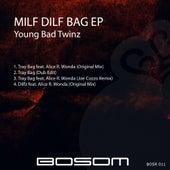 Milf Dilf Bag EP (feat. Alice R. Wonda) - Single by Young Bad Twinz