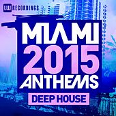 Miami 2015 Anthems: De House - EP by Various Artists
