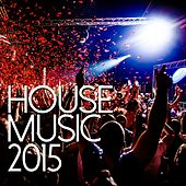 House Music 2015 (Deluxe Edition) - EP de Various Artists