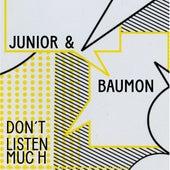 Don't Listen Much by Junior