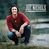 Crickets by Joe Nichols