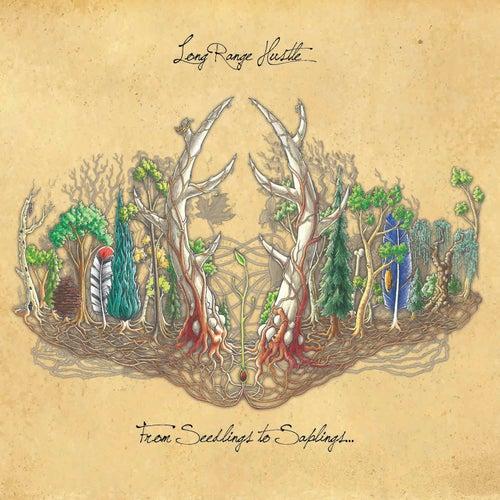 From Seedlings to Saplings... by Long Range Hustle