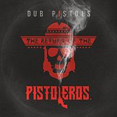 Return of the Pistoleros von Dub Pistols
