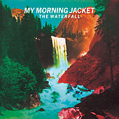 The Waterfall (Deluxe Version) von My Morning Jacket