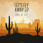 Let's Fly Away - EP by Emiljo AC