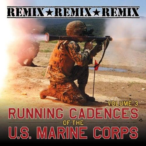Running Cadences of the U.S. Marine Corps, Vol. 3 (Remix) by The U.S. Marines