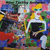 Wine Tasting Anthems by Various Artists