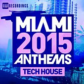 Miami 2015 Anthems: Tech House - EP by Various Artists