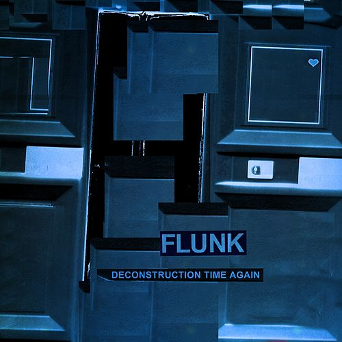 Deconstruction Time Again by Flunk