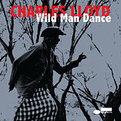 Wild Man Dance (Live At Wroclaw Philharmonic, Wroclaw, Poland / November 24, 2013) by Charles Lloyd