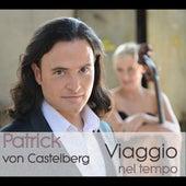 Viaggio Nel Tempo by Patrick von Castelberg