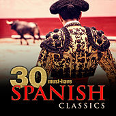 30 Must-Have Spanish Classics by Various Artists