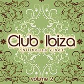 Club Ibiza, Vol. 2 (Chillhouse Vibes) de Various Artists