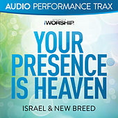 Your Presence Is Heaven de Israel & New Breed