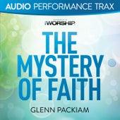 The Mystery of Faith by Glenn Packiam