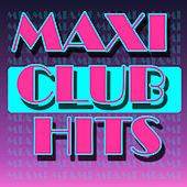 Maxi Club Hits von Various Artists