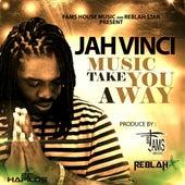 Music Take You Away - Single by Jah Vinci