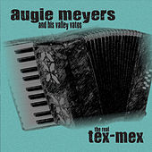 The Real Tex-Mex by Augie Meyers