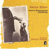 Hanns Eisler, Bertolt Brecht - There's Nothing Quite Like Money by Various Artists