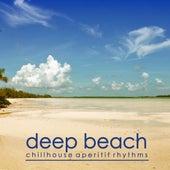 Deep Beach (Chillhouse Aperitif Rhythms) von Various Artists