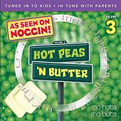 Mo Hotta, Mo Butta, Vol. 3 by Hot Peas 'n Butter