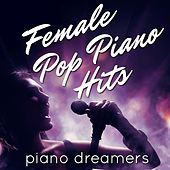 Female Pop Piano Hits de Piano Dreamers