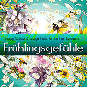 Frühlingsgefühle (Happy Chillout & Lounge Music for the First Sunbeams) de Various Artists