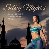 Silky Nights, Vol. 2 - Luxury Oriental Chillout Music von Various Artists