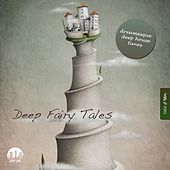 Deep Fairy Tales, Vol. 10 - Dreamesque Deep House Tunes by Various Artists