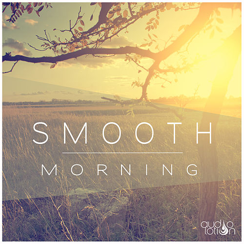 Smooth Morning von Various Artists