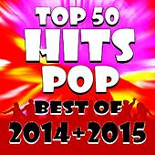 Top 50 Hits Pop Best of 2014 + 2015 (Love Me Like You Do, Uptown Funk, Thinking out Loud...) by Various Artists