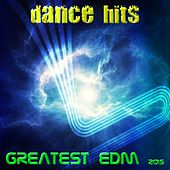 Dance Hits: Greatest EDM 2015 (57 Top Songs for DJ Party and Workout Sport Fitness) by Various Artists