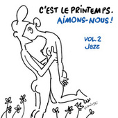 C'est le printemps, aimons-nous ! Vol. 2 Jazz von Various Artists