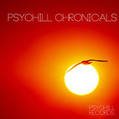 Psychill Chronicals by Various Artists