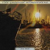 The Groovin' Atmosphere by Jim Hall