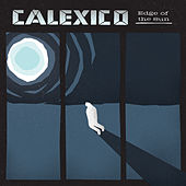 Edge of the Sun (Deluxe Edition) by Calexico