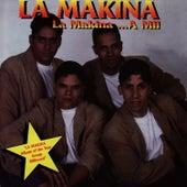La Makina...A Mil by La Makina