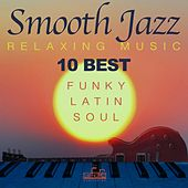 10 Best Smooth Jazz Relaxing Music (Funky, Latin, Soul Instrumental) by Francesco Digilio