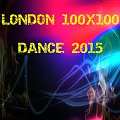 London 100x100 Dance 2015 (50 Top Hits for Your Party House EDM Minimal Dub) by Various Artists