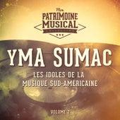 Les idoles de la musique sud-américaine : Yma Sumac, Vol. 2 von Yma Sumac